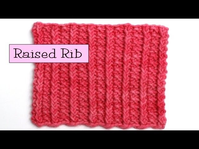 Fancy Stitch Combos - Raised Rib