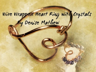 How to Make a Heart Shaped Wire Wrapped Ring