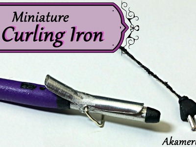 Miniature Curling Iron.Wand - Polymer Clay Tutorial
