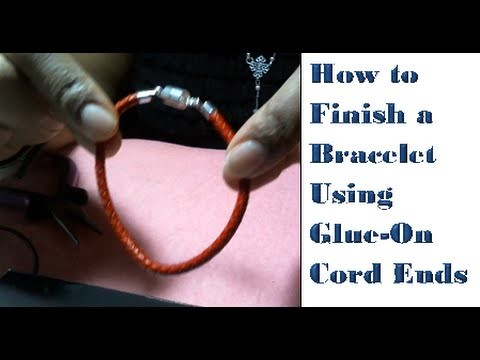 How to Finish a Bracelet Using Glue-On Cord Ends