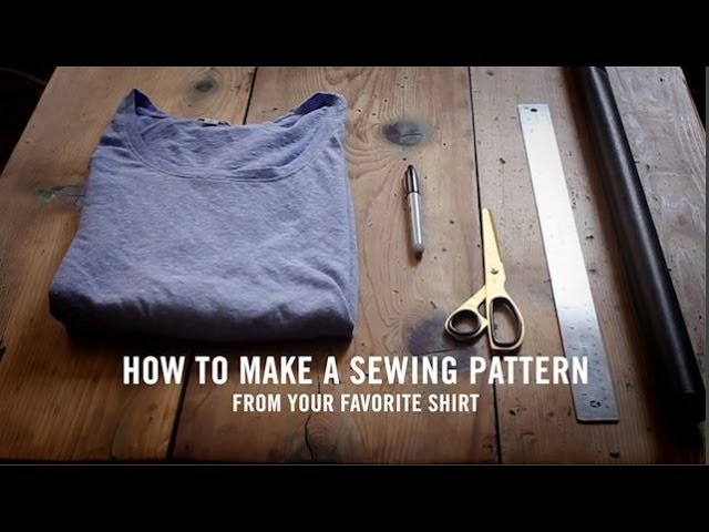 HOW TO MAKE A SEWING PATTERN from your favorite shirt