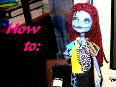 How To: Monster High Sally Doll Repaint, Inspired by Tim Burton's Nightmare Before Christmas