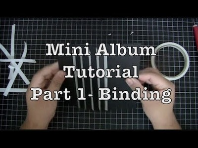 Mini Album Tutorial - Part 1- Binding