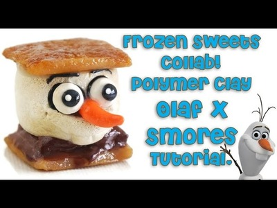 Frozen Sweets Collab: Olaf S'mores Polymer Clay Tutorial!