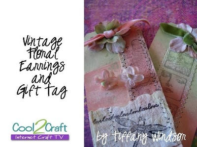 How to Make Vintage Floral Earrings and Matching Gift Tag by Tiffany Windsor