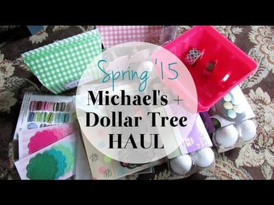 Spring '15 Michael's + Dollar Tree Haul