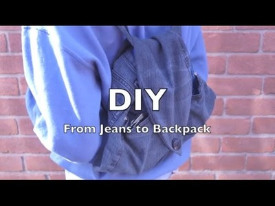 How to make your Jeans into a backpack