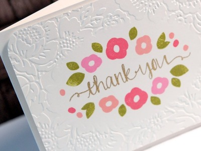 Thank You (Diffuser Embossing) - Make a Card Monday #225
