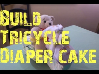 Tricycle Diaper Cake Instruction