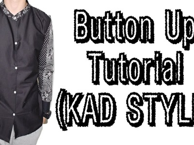 Button Up Tutorial (KAD STYLE)