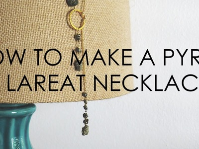How to make a Pyrite Lareat Necklace