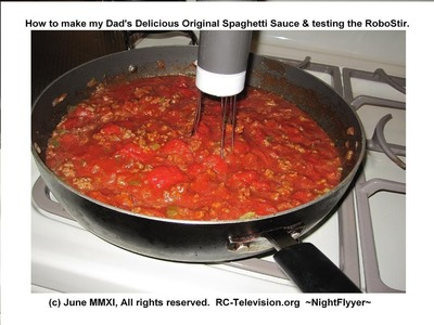 How to make Dad's Delicious Original Spaghetti Sauce and the RoboStir.  You'll get hungry.