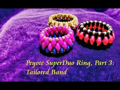 SuperDuo Ring with Peyote - Tailored Band - Part 3