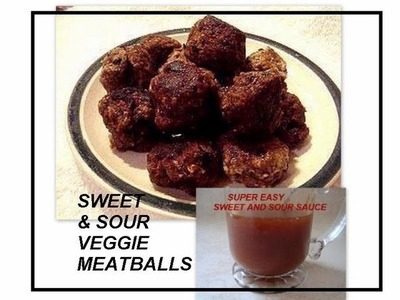 EMI'S SWEET AND SOUR VEGGIE MEATBALLS