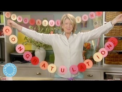How to Make a Congratulations Banner- Martha Stewart