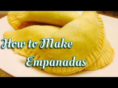 How To Make Picadillo Filled Empanadas