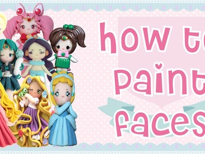 How to Paint Faces on your Polymer Clay Chibis