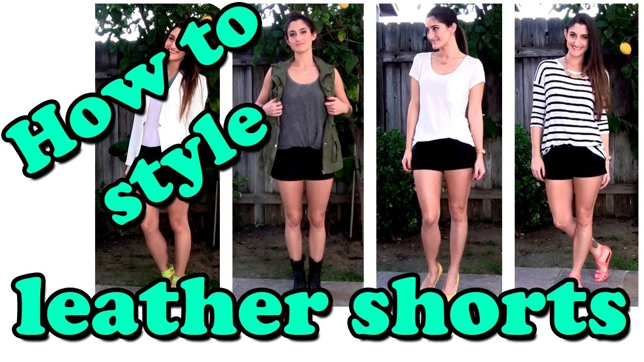 How to Style - Leather Shorts