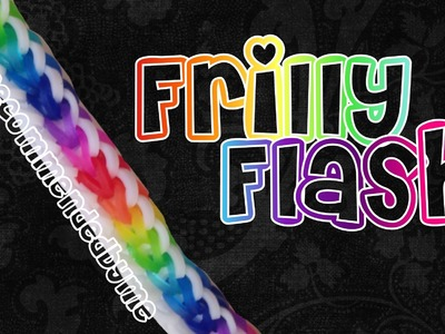 Rainbow Loom-Frilly Flash-how to.tutorial