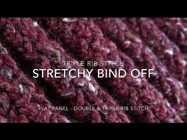 Stretchy Bind Off | Triple Rib Stitch or the Double Rib Stitch