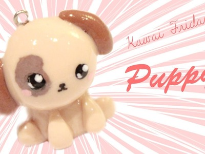 ◕‿‿◕Puppy! Kawaii Friday 79 - Tutorial in Polymer clay!