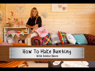 How To Make Bunting With Debbie Shore