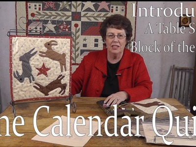 Introducing Jan Patek's Calendar Quilt- A Table Stand Block of the Month 2014