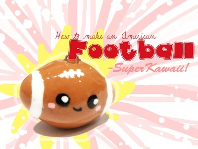 ◕‿‿◕ Football! Kawaii Friday 58 (Tutorial in Polymer Clay)