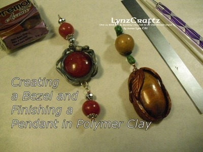 Polymer clay Bezel & finishing up a pendant tutorial