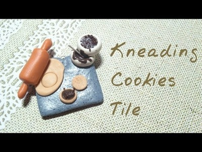 Tutorial : Polymer Clay Kneading Cookies Tile