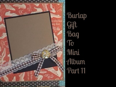 Burlap Gift Bag to Mini Album feat WRMK Flower Punch Board Part 11