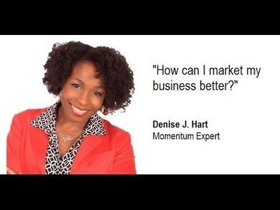 How Can I Market My Business Better Online? with Denise J. Hart