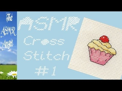 ASMR - Binaural Cross Stitch with whisper