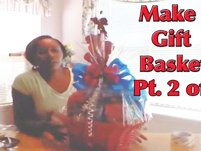 How to Make a Gift Basket - Part 2 - Giftbasketappeal
