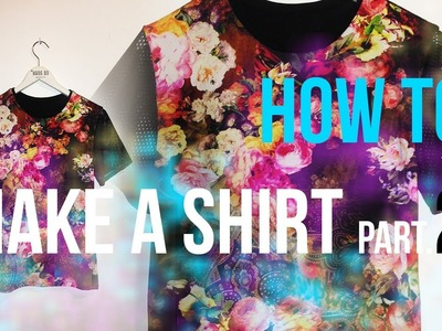 How To: Make A Shirt, part2: Sewing The Shirt.