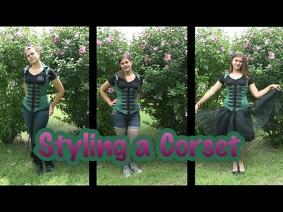 Styling a Corset - From Costume to Everyday - Whitney Sews
