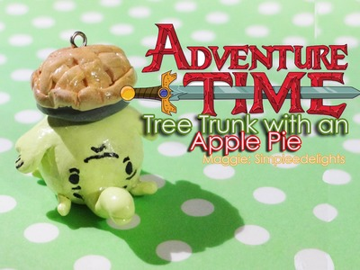 ❄Tree Trunk with an Apple Pie Polymer Clay Tutorial; Adventure Time