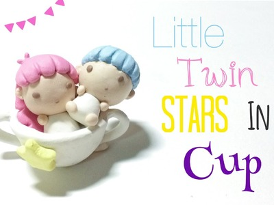 Tutorial : Polymer Clay Little Twin Stars In A Cup