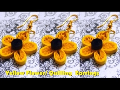 Art & Craft: How to make Beautiful Yellow Flower Quilling Earrings-Quilling Made Easy