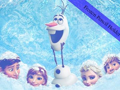 Disney DIY : Frozen Pencil Holder