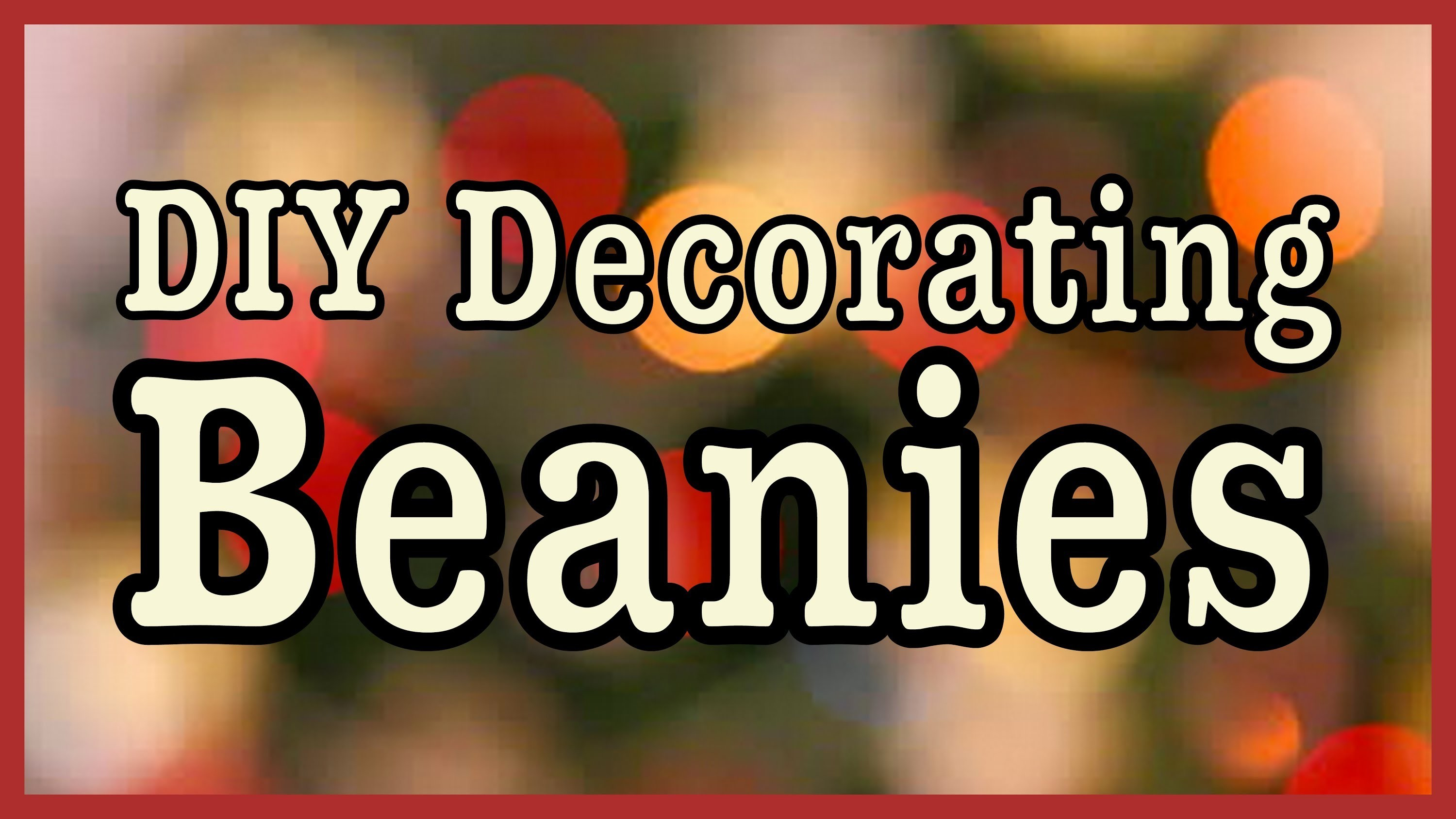 DIY Beanies! ✽ How to Decorate for the Winter!