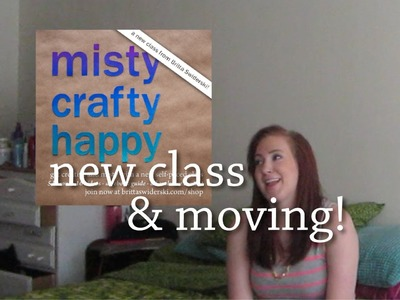 New Class and Moving Thoughts! - August 2013