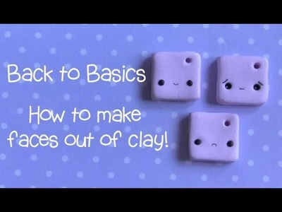 Back To Basics ● Polymer Clay Faces