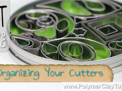 Polymer Clay Cutters - How To Organize Them