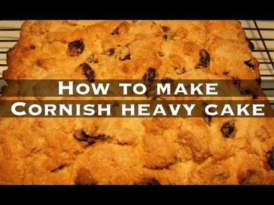 HOW TO MAKE CORNISH HEAVY CAKE - WITH CORNISH NAN