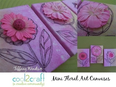 How to Make Mini Floral Canvas Art by Tiffany Windsor