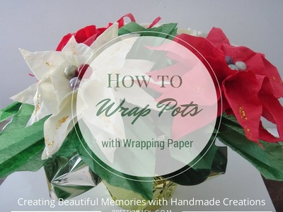 How to wrap a Pot with wrapping paper - Pretty n Easy