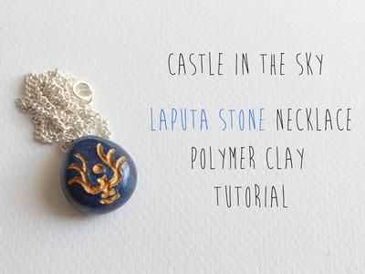 Polymer Clay Tutorial: Laputa Stone Necklace (Castle In The Sky)
