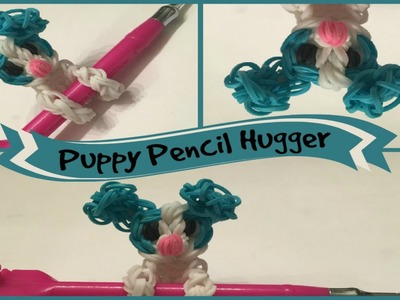 Rainbow Loom Puppy Pencil Hugger - Pencil Hugger Series