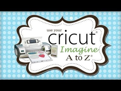 Tuesday Tutorial: Cricut Imagine Giveaway, New DVD & How to Update Your Imagine